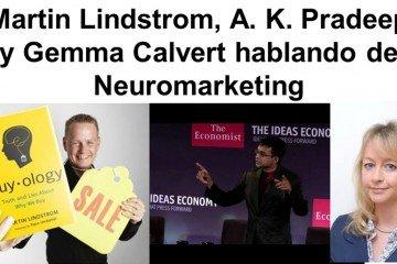 Martin Lindstrom, A. K. Pradeep y Gemma Calvert hablando de Neuromarketing