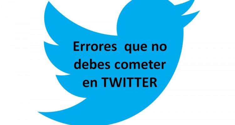 15 errores que no debemos cometer en Twitter
