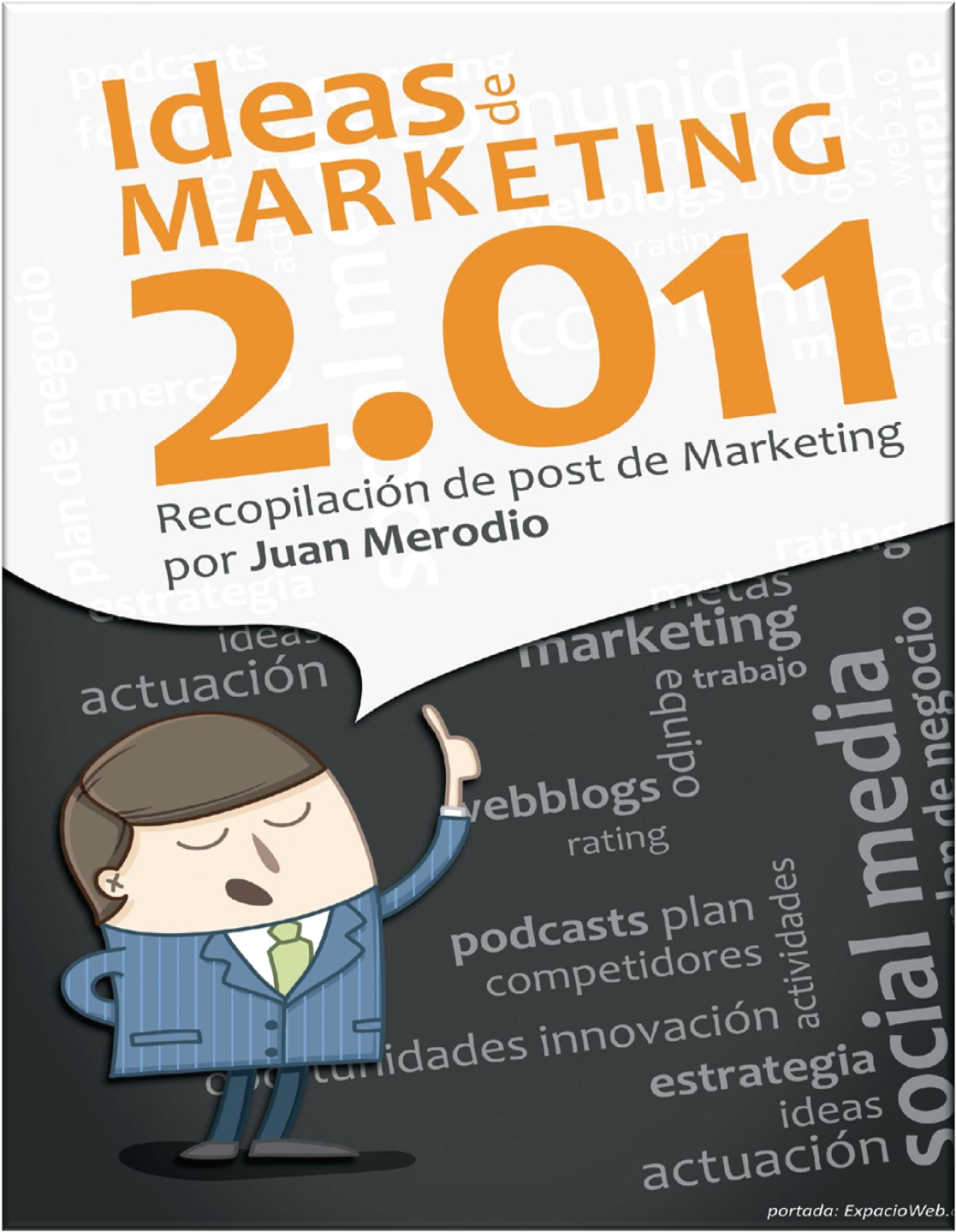 Ideas de Marketing 2011recopilación de post de Marketing por Juan Merodio