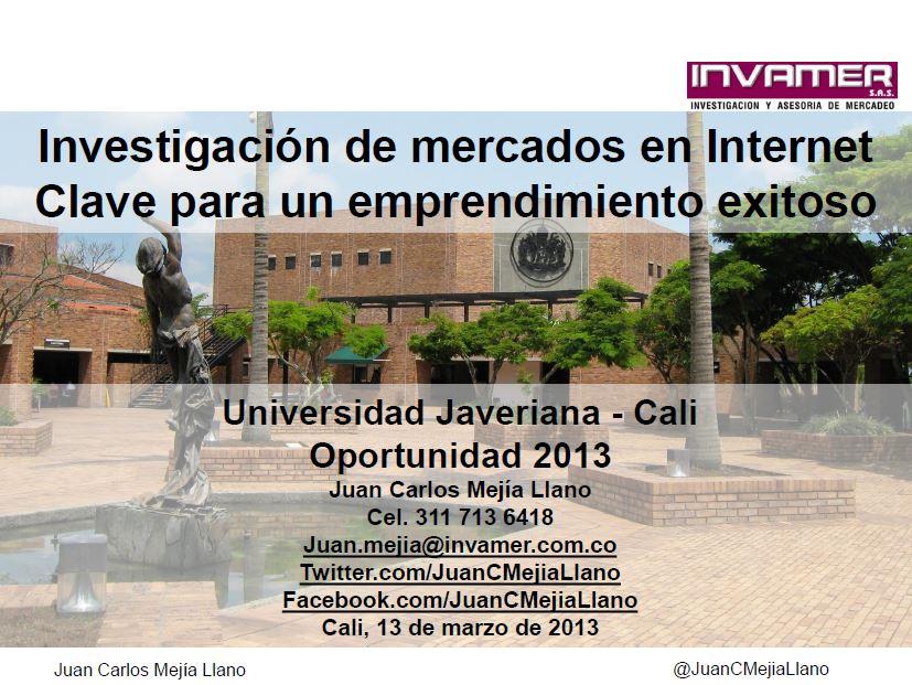Investigación de mercados en internet-Clave para un emprendimiento exitoso - Juan Carlos Mejia Llano