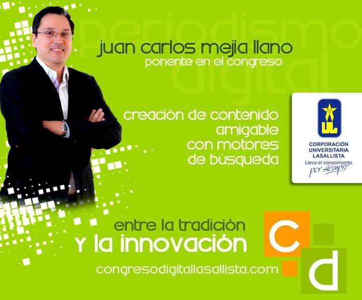 Juan Carlos Mejía Llano conferencista Segundo Congreso de Comunicación Digital Corporación Universitaria Lasallista 2013