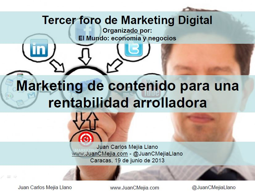 Presentación Juan Carlos Mejía Llano Marketing de Contenido para una Rentabilidad Arrolladora durante el Congreso de Marketing Digital en Caracas