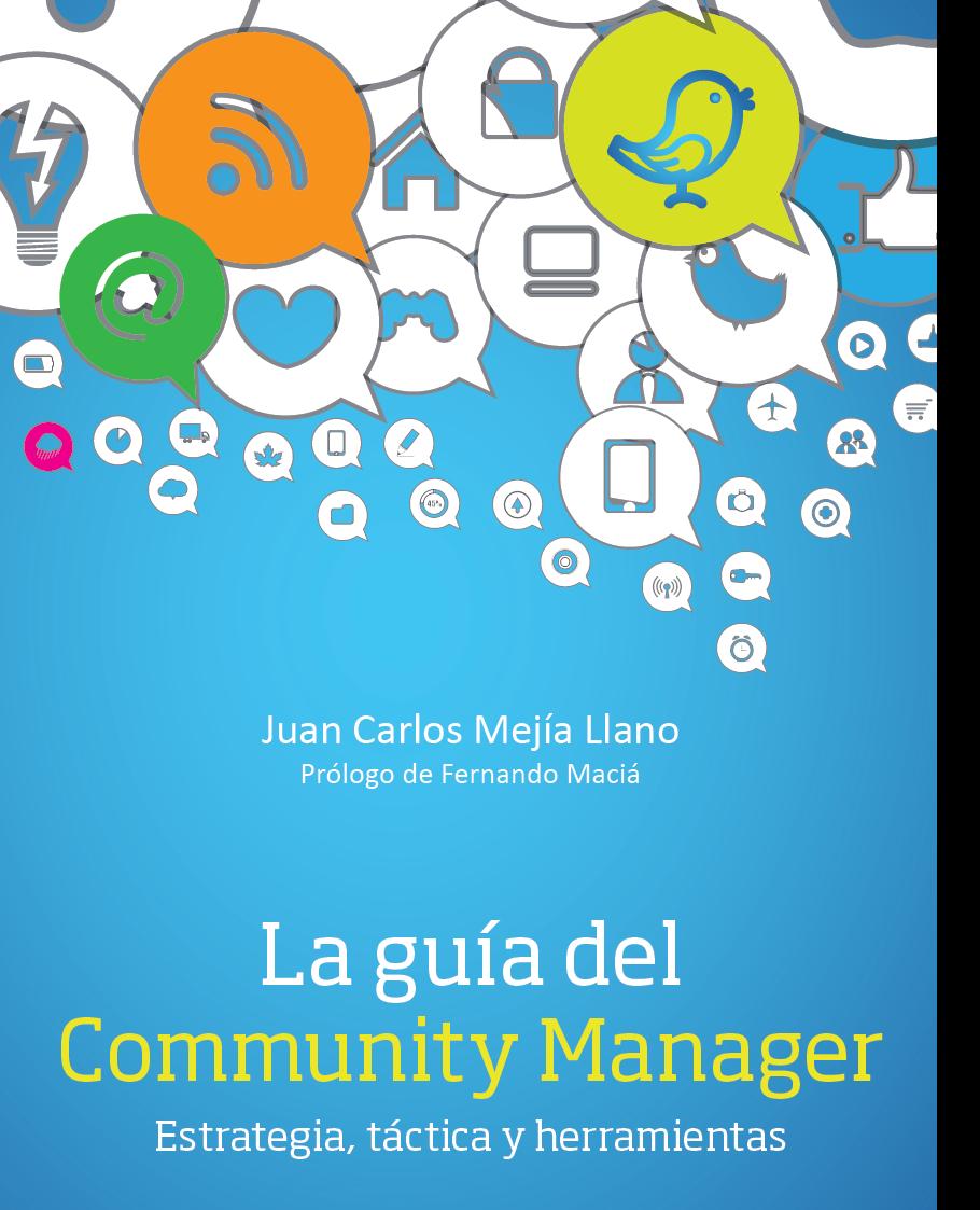 Carátula del Libro La guia del Community Manager - estrategia, tactica y herramientas escrito por Juan Carlos Mejia Llano (JuanCMejiaLlano)